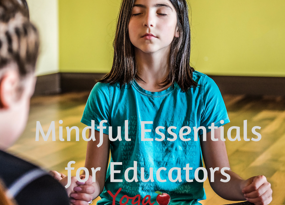 Mindful Essentials for Educators and Students