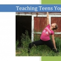 Teaching Teens Yoga