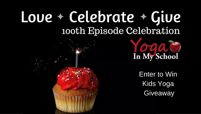 100th Episode Celebration plus Massive Kids Yoga Giveaway