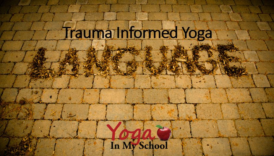Trauma Informed Yoga: Language