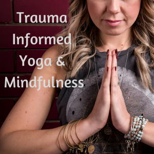 Trauma Informed yoga mindfulness